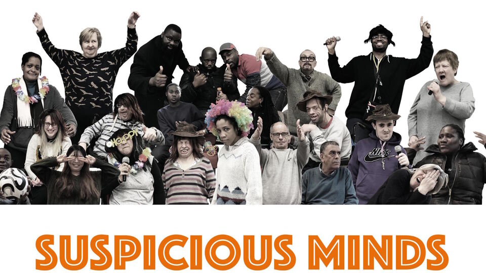 Poster of suspicious minds project featuring members of Lameth & Southwark Mencap